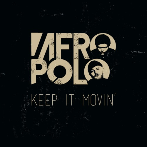 "A-F-R-O & Marco Polo – ""Keep It Movin"" (Audio)"