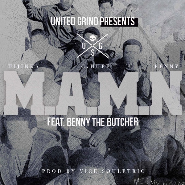 """United Grind Society ft. Benny The Butcher """"M.A.M.N."""""""