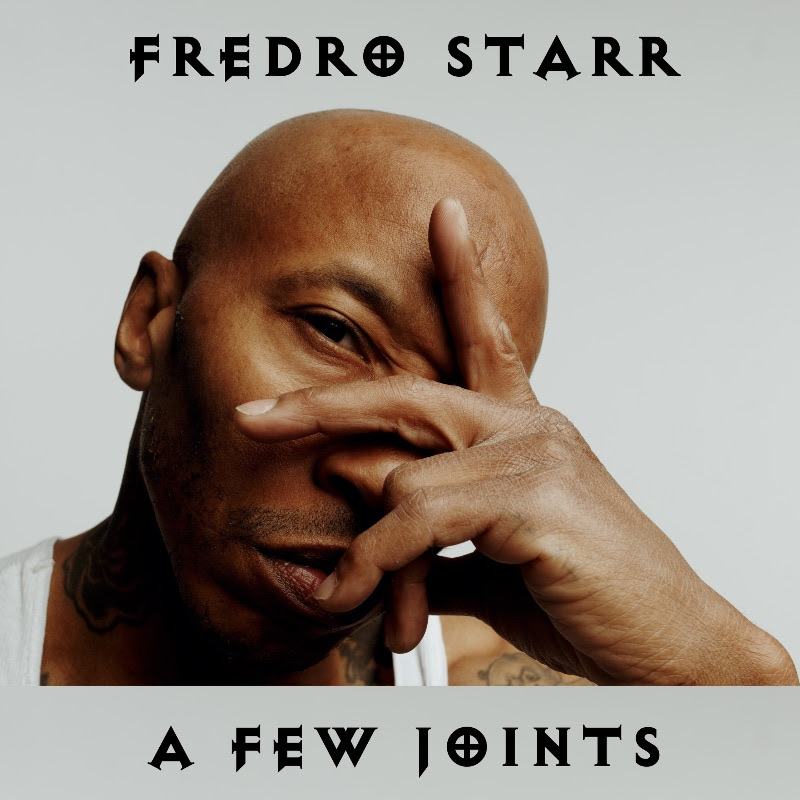 "Fredro Starr From Onyx Releases New EP ""A Few Joints"""