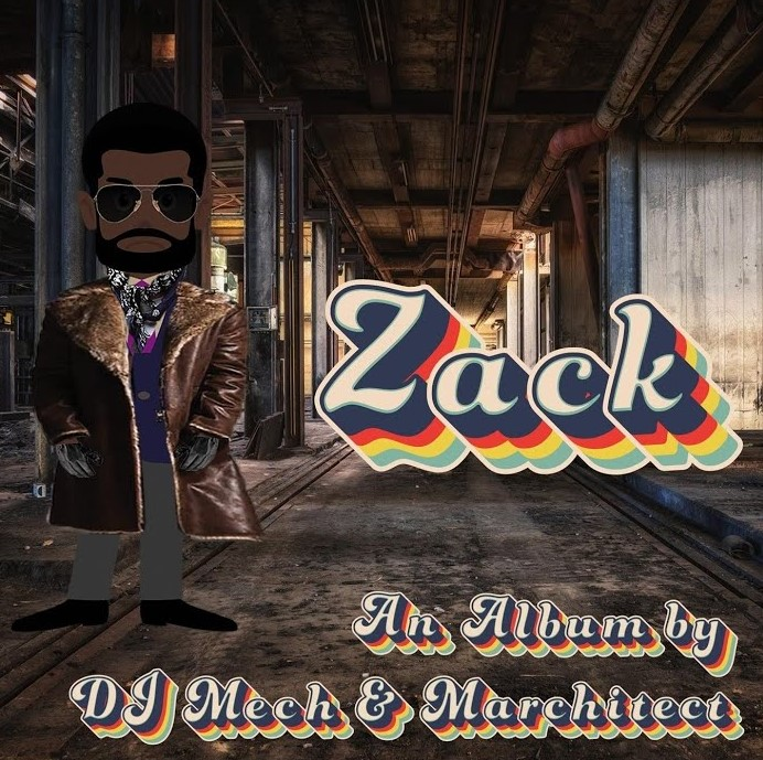 "DJ Mech and Marchitect Release New EP Titled ""ZACK"""