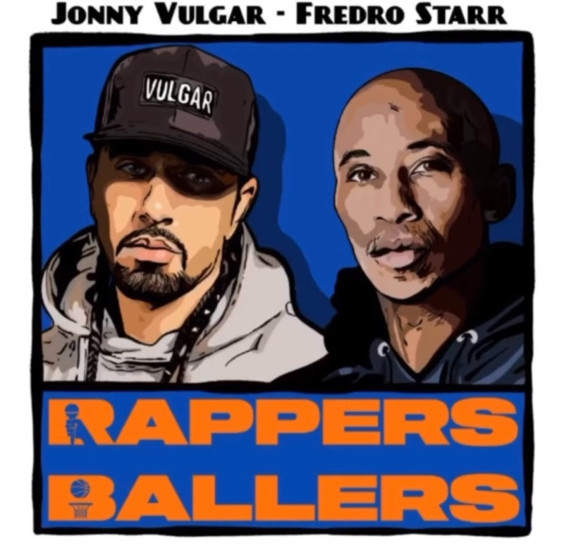 Fredro Starr and Jonny Vulgar – Rappers and Ballers Podcast and EP
