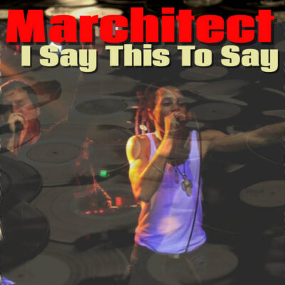 Marchitect I Say This To Say