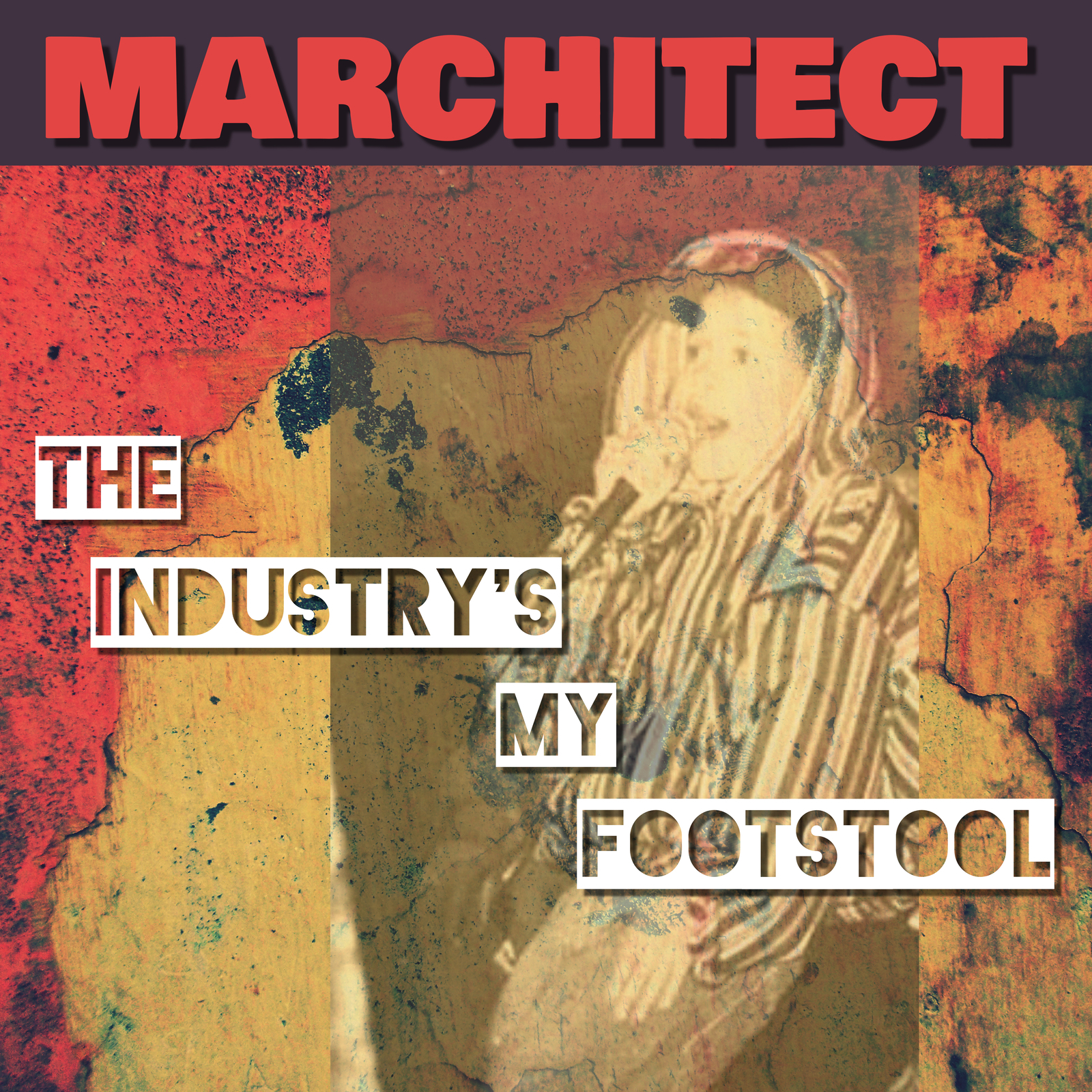 Marchitect – The Industry's My Footstool on Yaheard Records.